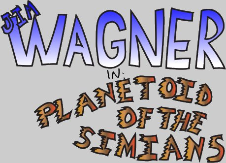 Jim Wagner in Planetoid of the Simians